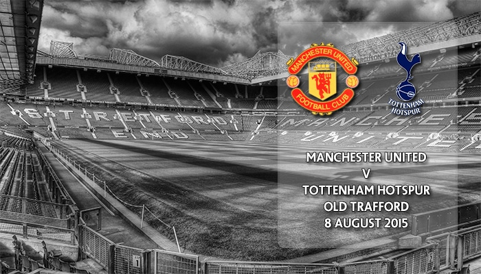 Manchester United v Tottenham Hotspur, Old Trafford, 12.45pm, 8 August 2015