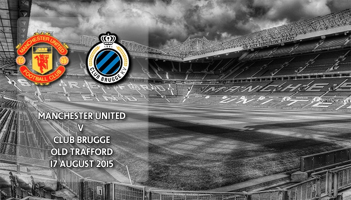 Manchester United v Club Brugge, Champions League, 7.45pm 17 August 2015