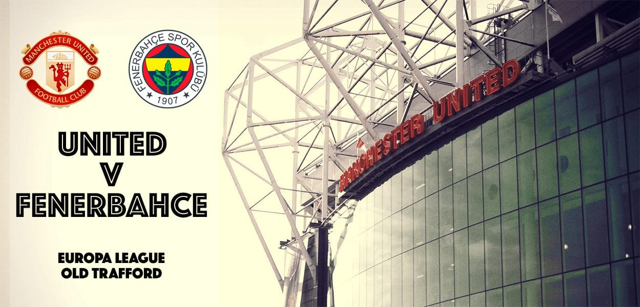 Manchester United v Fenerbahce, Europa League, Old Trafford, 19 October