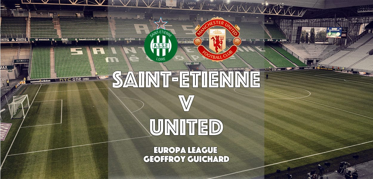 Saint-Etienne v Manchester United, Europa League, Geoffroy-Guichard, 22 February 2017