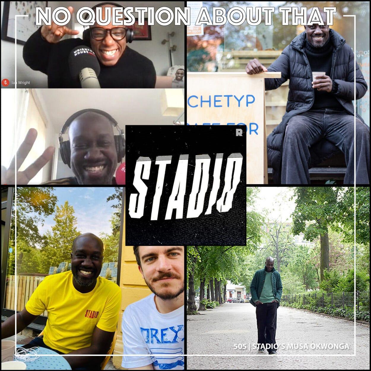 NQAT 505 - Summer Special 1: Stadio's Musa Okwonga